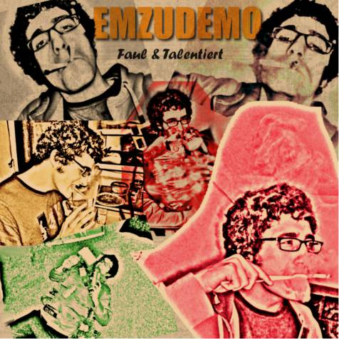 EMZUDEMO – Faul & Talentiert